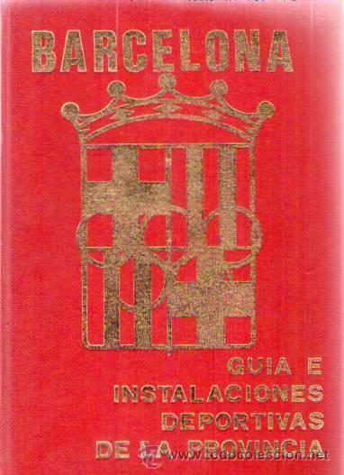 BARCELONA. GUIA E INSTALACIONES DEPORTIVAS DE LA PROVINCIA / 1970 (Libros de Segunda Mano - Geografía y Viajes)