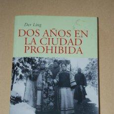Libros de segunda mano: DOS AÑOS EN LA CIUDAD PROHIBIDA. DER LING. EDICIONES DEL VIENTO. TAPA BLANDA, 291 PAGINAS.AÑO 2008. Lote 26337127