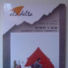 Libros de segunda mano: NORTE Y SUR (MCKINLEY Y MONTE SARMIENTO) DE C.P DE TUDELA. ED. EDELVIVES (1989). VIAJES Y AVENTURAS!. Lote 26343772