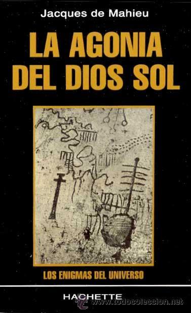 LA AGONIA DEL DIOS SOL POR JACQUES DE MAHIEU GASTOS DE ENVIO GRATIS (Libros de Segunda Mano - Geografía y Viajes)
