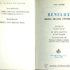 Libros de segunda mano: DORÉ OGRIZEK Y OTROS. BENELUX. BÉLGICA. HOLANDA. LUXEMBURGO. (COL. EL MUNDO EN COLOR). MADRID, 1952. Lote 21164786