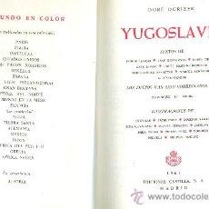 Libros de segunda mano: DORÉ OGRIZEK Y OTROS. YUGOSLAVIA. (COL. EL MUNDO EN COLOR). MADRID, EDICIONES CASTILLA, 1961. Lote 21164884