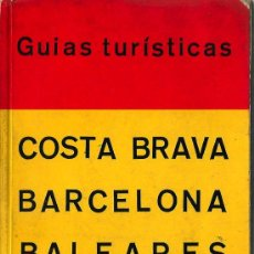 Libros de segunda mano: COSTA BRAVA, BARCELONA, BALEARES - 1965. Lote 21327522