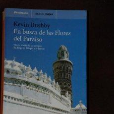 Libros de segunda mano: EN BUSCA DE LAS FLORES DEL PARAISO. KEVIN RUSHBY. PENINSULA ALTAIR VIAJES.ETIOPIA Y YEMEN. Lote 25355077