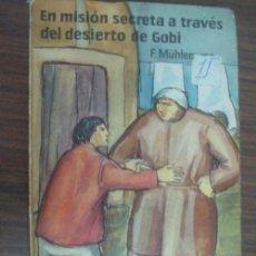 Libros de segunda mano: EN MISIÓN SECRETA A TRAVÉS DEL DESIERTO DE GOBI (TOMO 3º). MÜHLENWEG, FRITZ. 1956. Lote 22001199