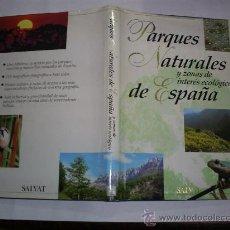 Libros de segunda mano: PARQUES NATURALES Y ZONAS DE INTERÉS ECOLÓGICO DE ESPAÑA SALVAT 1994 RM38678. Lote 22275103