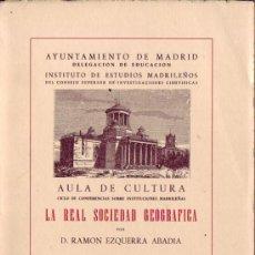 Libros de segunda mano: LA REAL SOCIEDAD GEOGRAFICA. RAMÓN EZQUERRA ABADIA.. Lote 26946987
