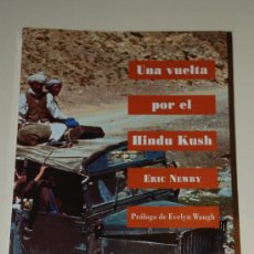 Libros de segunda mano: UNA VUELTA POR EL HINDU KUSH. ERIC NEWBY. LAERTES. Lote 25189798