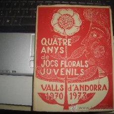 Libros de segunda mano: QUATRE ANYS DE JOCS FLORALS JUVENILS VALL DE ANDORRA 1970-1973. Lote 26776252