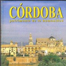 Libros de segunda mano: CORDOBA, PATRIMONIO DE LA HUMANIDAD. EDICIONES TURIMAGEN, 1997, PRIMERA EDICION.. Lote 26294729