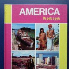 Libros de segunda mano: AMERICA DE POLO A POLO - JAVIER VILLALIBRE - EDICIONES LANCIA - 1984. Lote 23530428