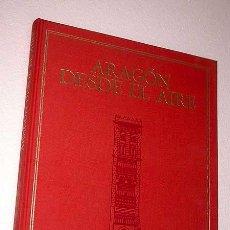 Libros de segunda mano: ARAGÓN DESDE EL AIRE. MINISTERIO DE DEFENSA. TABAPRES. MADRID, 1989. HUESCA. ZARAGOZA. TERUEL.. Lote 27371658