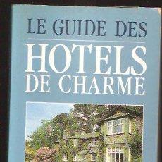 Libros de segunda mano: LE GUIDE DES HOTELS DE CHARME * GRANDE BRETAGNE - IRLANDE *. Lote 24720291