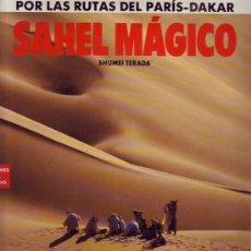 Libros de segunda mano: SAHEL MAGICO (RUTAS PARIS-DAKAR). SHUMEI TERADA.. Lote 26538504