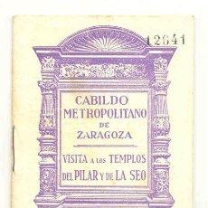 Libros de segunda mano: GUÍA RECUERDO .. CABILDO METROPOLITANO DE ZARAGOZA .. VISITA A LOS TEMPLOS DEL PILAR Y DE LA SEO. Lote 25051618