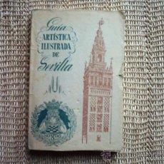 Libros de segunda mano: ANTONIO CASADO SELLAS. GUÍA ARTÍSTICA ILUSTRADA DE SEVILLA Y SU PROVINCIA. 1950. Lote 26601507