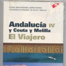 Libros de segunda mano: GUIA EL VIAJERO - ANDALUCIA IV Y CEUTA Y MELILLA - (PRECINTADA). Lote 25188399
