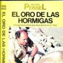 Libros de segunda mano: MICHEL PEISSEL : EL ORO DE LAS HORMIGAS -EXPLORACIONES EN EL TIBET. Lote 26697311