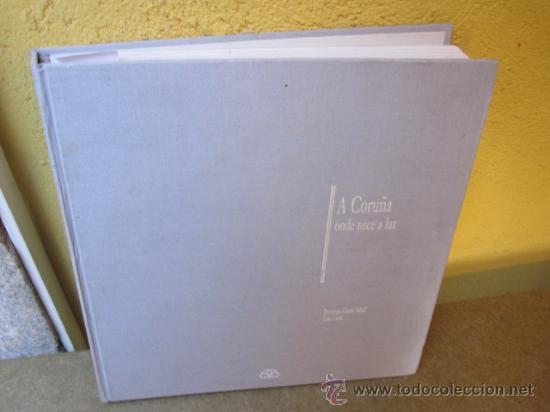 GARCIA SABEL - CARRE LUIS - A CORUÑA ONDE NACE A LUZ - LOCAL FOTOGRAFIA - EDIT.IR INDO 1989 + INFO (Libros de Segunda Mano - Geografía y Viajes)