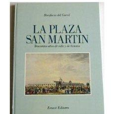 Libros de segunda mano: LA PLAZA SAN MARTÍN (BUENOS AIRES), POR BONIFACIO DEL CARRIL. 300 AÑOS DE VIDA Y DE HISTORIA.. Lote 27073760