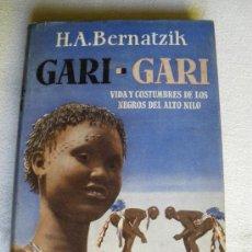Libros de segunda mano - GARI-GARI. VIDA Y COSTUMBRES DE LOS NEGROS DEL ALTO NILO. H.A. BERNATZIK - 27627109