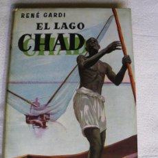 Libros de segunda mano - EL LAGO CHAD. RENÉ GARDI - 27137004