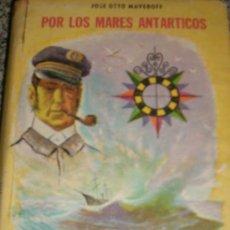 Libros de segunda mano: POR LOS MARES ANTARTICOS, POR JOSÉ OTTO MAVEROFF - PEUSER - ARGENTINA - 1957. Lote 128186380