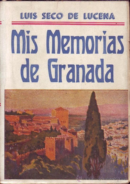 Mis memorias de granada 1857 1933 luis seco comprar - Segunda mano lucena ...