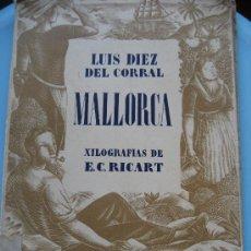 Libros de segunda mano - Mallorca. Luis Diez del Corral. Xilografias E.C.Ricart. Ed. Juventud 1942 - 25966579