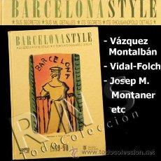 Libros de segunda mano: LIBRO BARCELONA STYLE 1989 90 GUÍA CIUDAD VIAJE TURISMO INCLUYE RELATO DE M VÁZQUEZ MONTALBÁN ESPAÑA. Lote 26282264