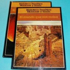 Libros de segunda mano: EL MUNDO QUE NOS RODEA. BIBLIOTECA TEMÁTICA MONTANER Y SIMÓN. 2 TOMOS. Lote 26513286