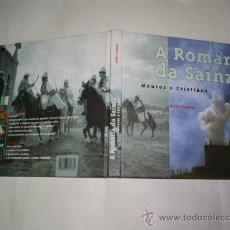 Libros de segunda mano: A ROMARÍA DA SAÍNZA. MOUROS E CRISTIÁNS DELFÍN CASEIRO RM50778. Lote 26977127