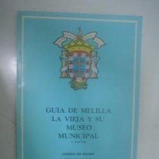 Libros de segunda mano: FRANCISCO MIR BERLANGA: GUIA DE MELILLA LA VIEJA Y SU MUSEO MUNICIPAL. Lote 26452318