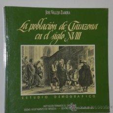 Libros de segunda mano: LA POBLACIÓN DE TARAZONA EN EL SIGLO XVIII. ESTUDIO DEMOGRÁFICO.. Lote 26758254