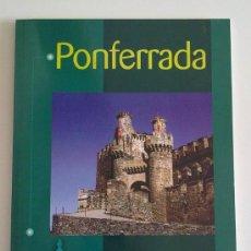 Libros de segunda mano: PONFERRADA (DE C.F. FERNÁNEZ Y LÁZARO VIJANDE) LANCIA (1999) TURISMO Y VIAJES. RAREZA!. Lote 26804791