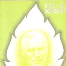 Libros de segunda mano: RUTES DEL PAISATGE. VERDAGUER 2002 (MEDITERRÁNEA)¿CUÁNTO PAGAS POR ÉL?. Lote 26937168