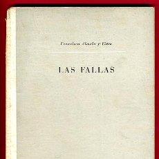 Libros de segunda mano: LIBRO LAS FALLAS, FCO ALMELA Y VIVES, 1949 , TEMA VALENCIANO , TAPA DURA , ORIGINAL. Lote 27221689