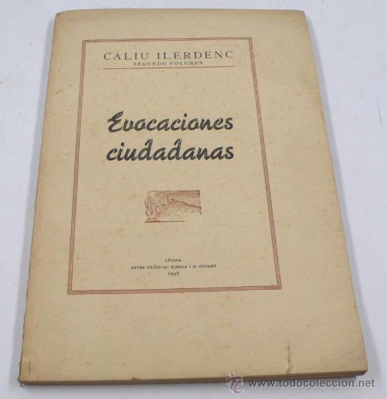 EVOCACIONES CIUDADANAS, LÉRIDA 1946. CALIU ILERDENC, 2º VOL. (Libros de Segunda Mano - Geografía y Viajes)