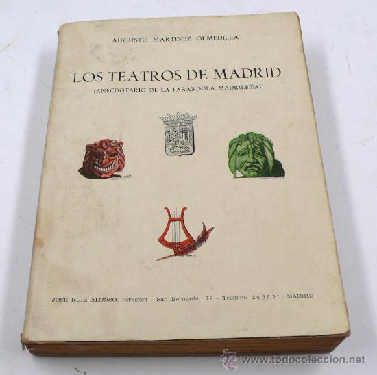 LOS TEATROS DE MADRID, AUGUSTO MARTINEZ OLMEDILLA. 1ª EDICIÓN. (Libros de Segunda Mano - Geografía y Viajes)