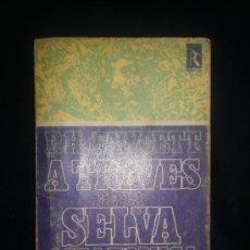 Libros de segunda mano - A traves de la selva amazonica (Exploracion Fawcett) P. H. Fawcett. Rodas, 1974 - 27512420