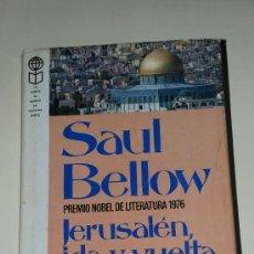Libros de segunda mano: JERUSALEN IDA Y VUELTA. SAUL BELOW. LA VUELTA AL MUNDO EN OCHENTA LIBROS. Lote 27758763