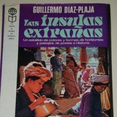 Libros de segunda mano: LAS INSULAS EXTRAÑAS. GUILLERMO DIAZ PLAJA. LA VUELTA AL MUNDO EN OCHENTA LIBROS. Lote 27758973