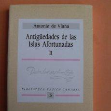 Libros de segunda mano: ANTONIO DE VIANA - ANTIGÜEDADES DE LAS ISLAS AFORTUNADAS II. Lote 167046353