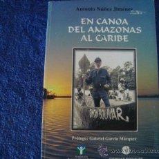 Libros de segunda mano: IMAGEN DEL EDITOR EN CANOA DEL AMAZONAS AL CARIBE.NÚÑEZ JIMÉNEZ, ANTONIO.CUBA.CIENCIAS SOCIALES 2008. Lote 30297909