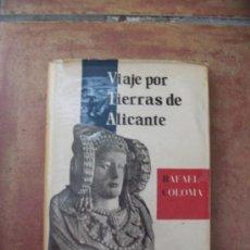 Libros de segunda mano: VIAJE POR TIERRAS DE ALICANTE - RAFAEL COLOMA - 1957. Lote 28465903