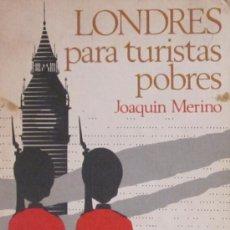 Libros de segunda mano: LONDRES PARA TURISTAS POBRES - JOAQUÍN MERINO - 1970. Lote 28483625