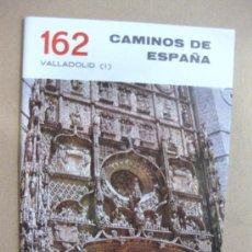 Libros de segunda mano: CAMINOS DE ESPAÑA. VALLADOLID(I). . Lote 28504677