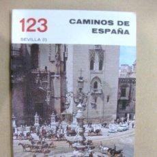 Libros de segunda mano: CAMINOS DE ESPAÑA. SEVILLA. ( I ). Nº 123.. Lote 28505023