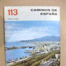 Libros de segunda mano: CAMINOS DE ESPAÑA. MÁLAGA. Nº 113. Lote 28515734