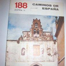 Libros de segunda mano: CAMINOS DE ESPAÑA. ZAFRA (II) Nº 188.. Lote 28516631